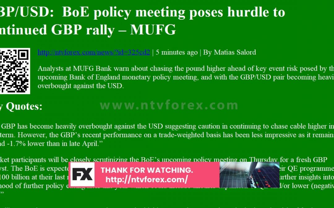 GBP USD BoE policy meeting poses hurdle to continued GBP rally MUFG
